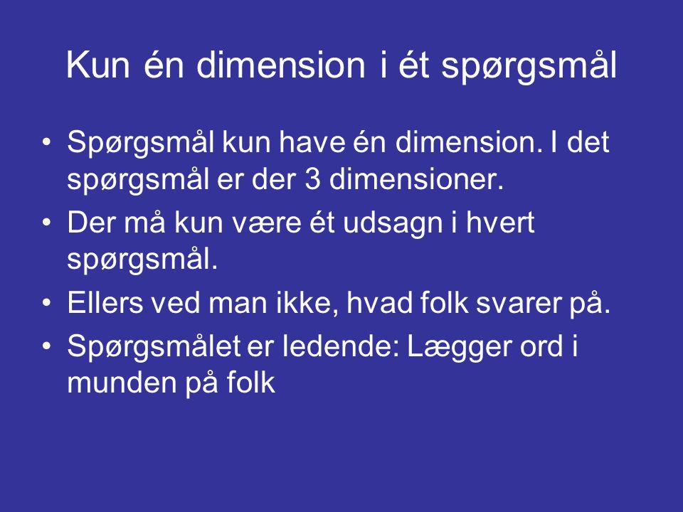 Kun én dimension i ét spørgsmål
