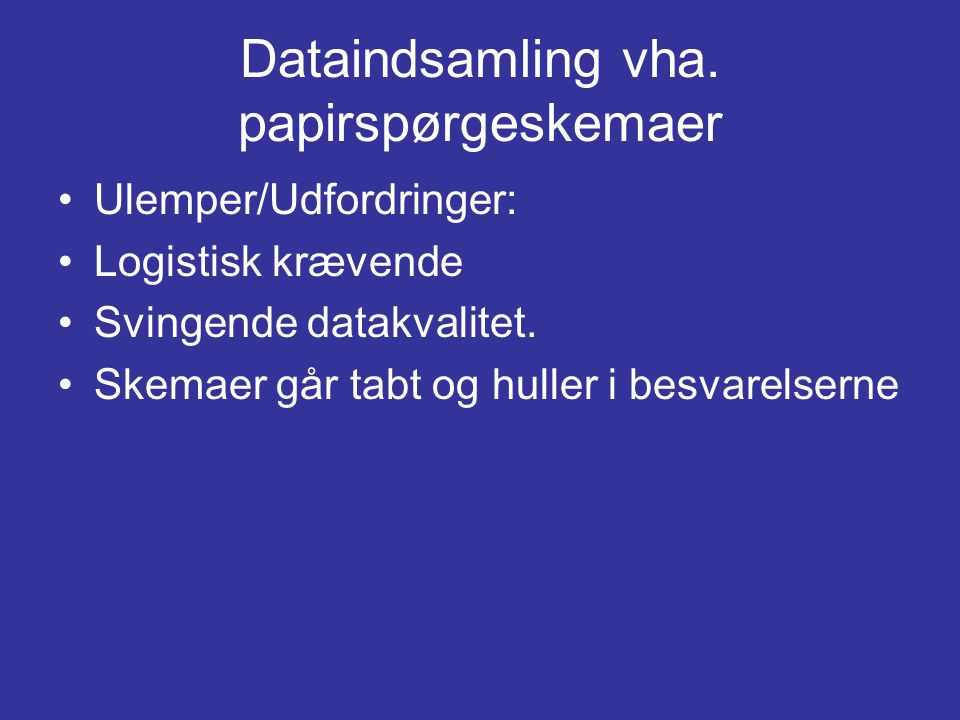 Dataindsamling vha. papirspørgeskemaer