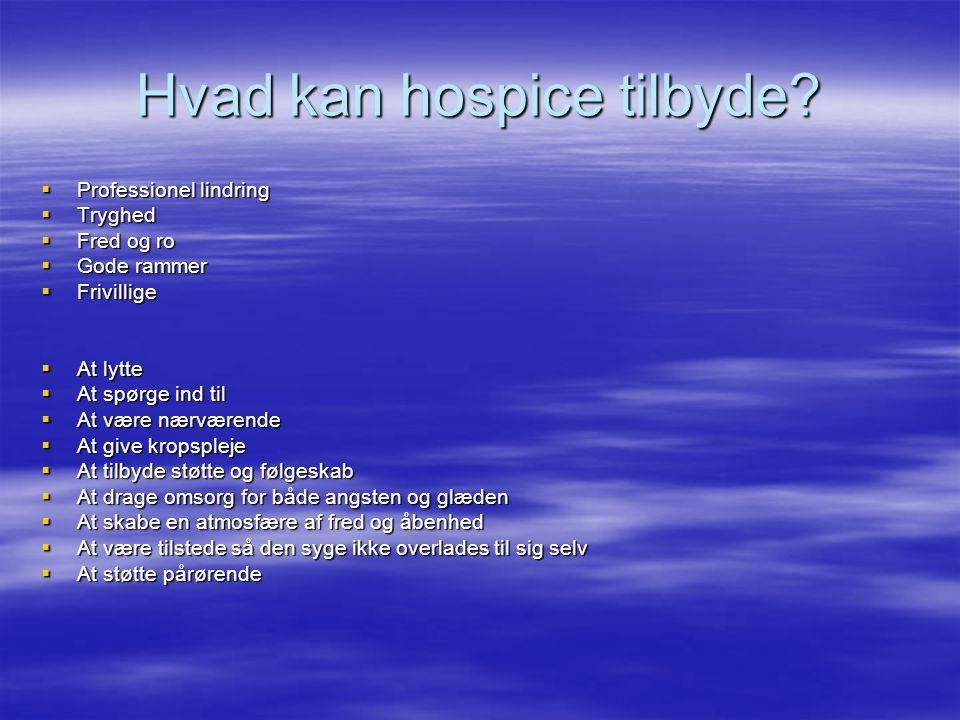 Hvad kan hospice tilbyde