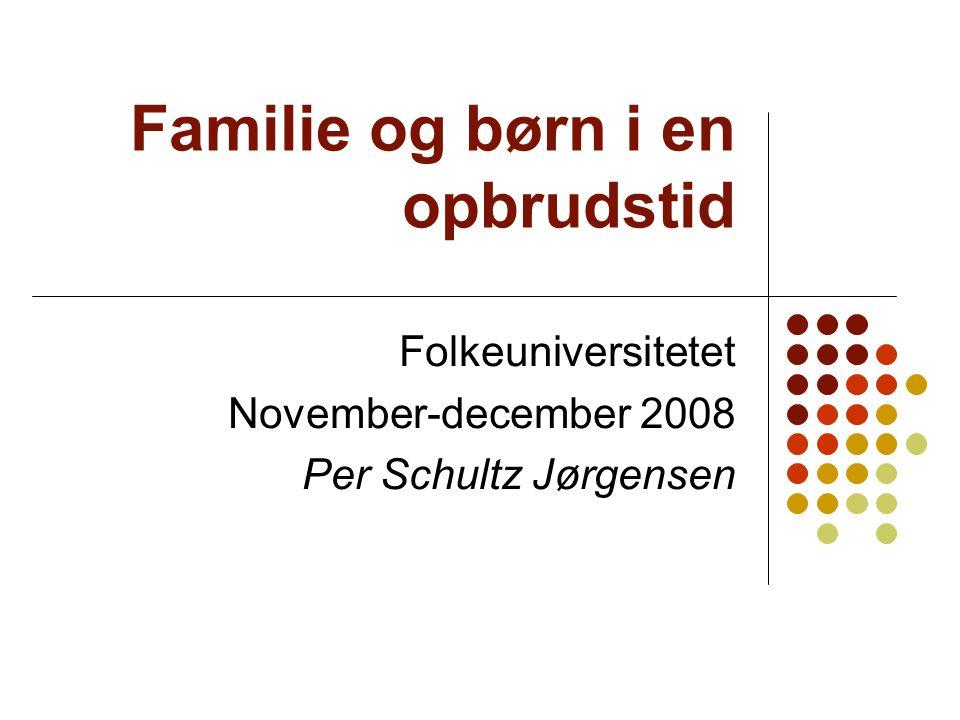 Familie og børn i en opbrudstid