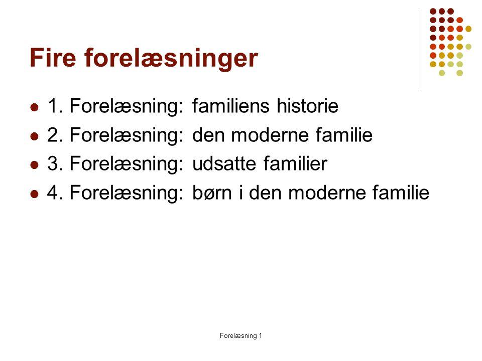 Fire forelæsninger 1. Forelæsning: familiens historie