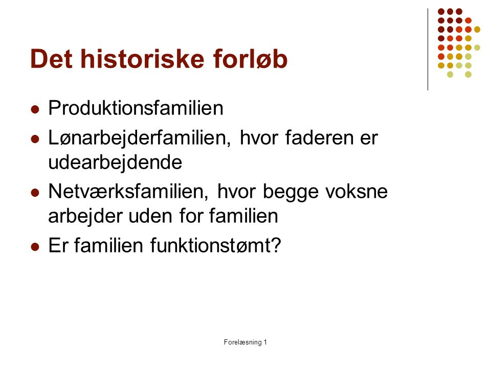 Det historiske forløb Produktionsfamilien