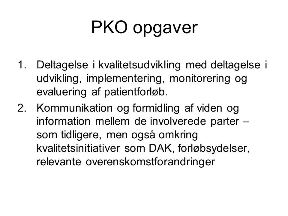 PKO opgaver Deltagelse i kvalitetsudvikling med deltagelse i udvikling, implementering, monitorering og evaluering af patientforløb.
