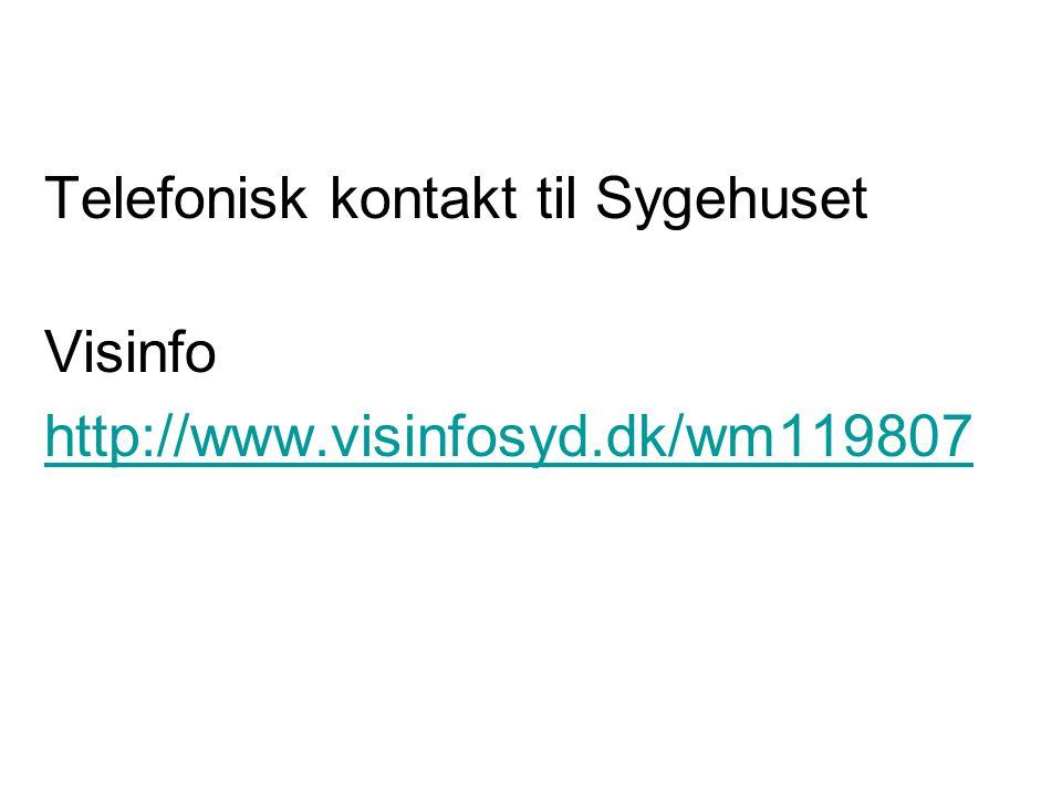 Telefonisk kontakt til Sygehuset Visinfo http://www. visinfosyd