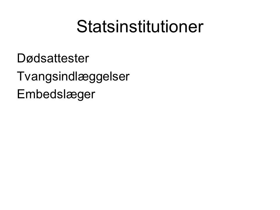 Statsinstitutioner Dødsattester Tvangsindlæggelser Embedslæger