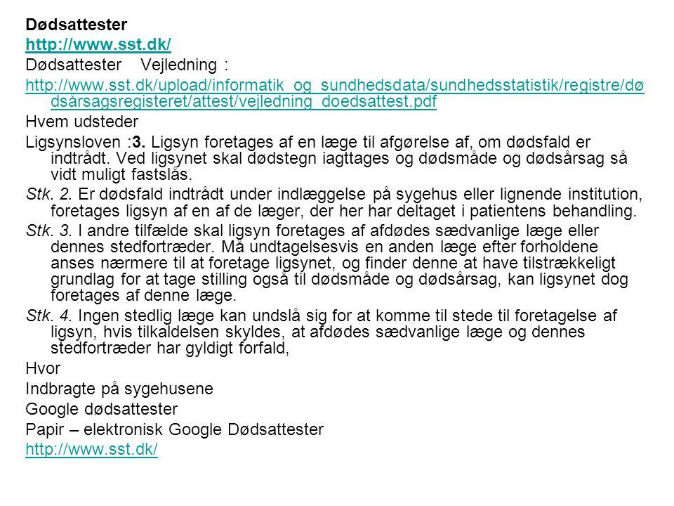 Dødsattester http://www.sst.dk/ Dødsattester Vejledning :