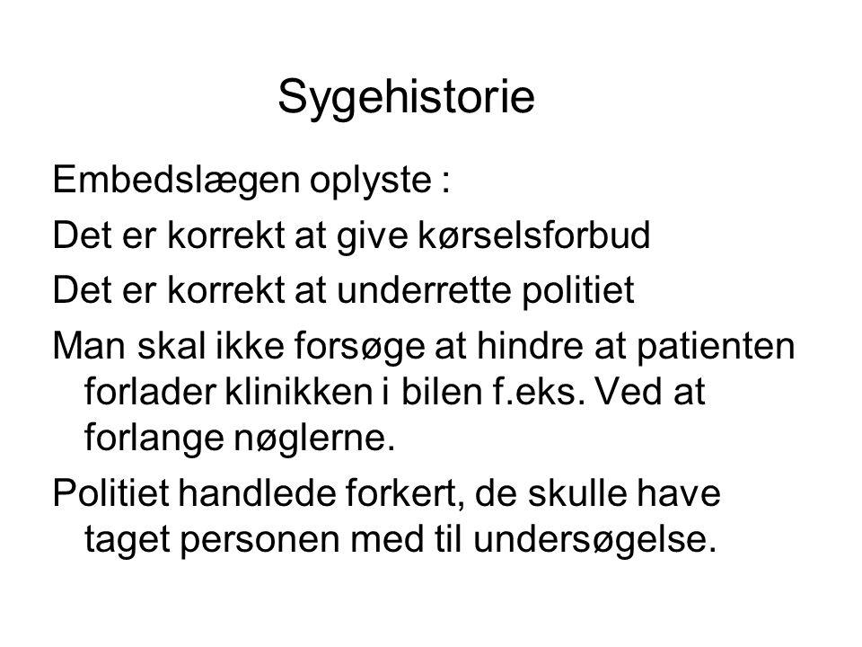 Sygehistorie Embedslægen oplyste :