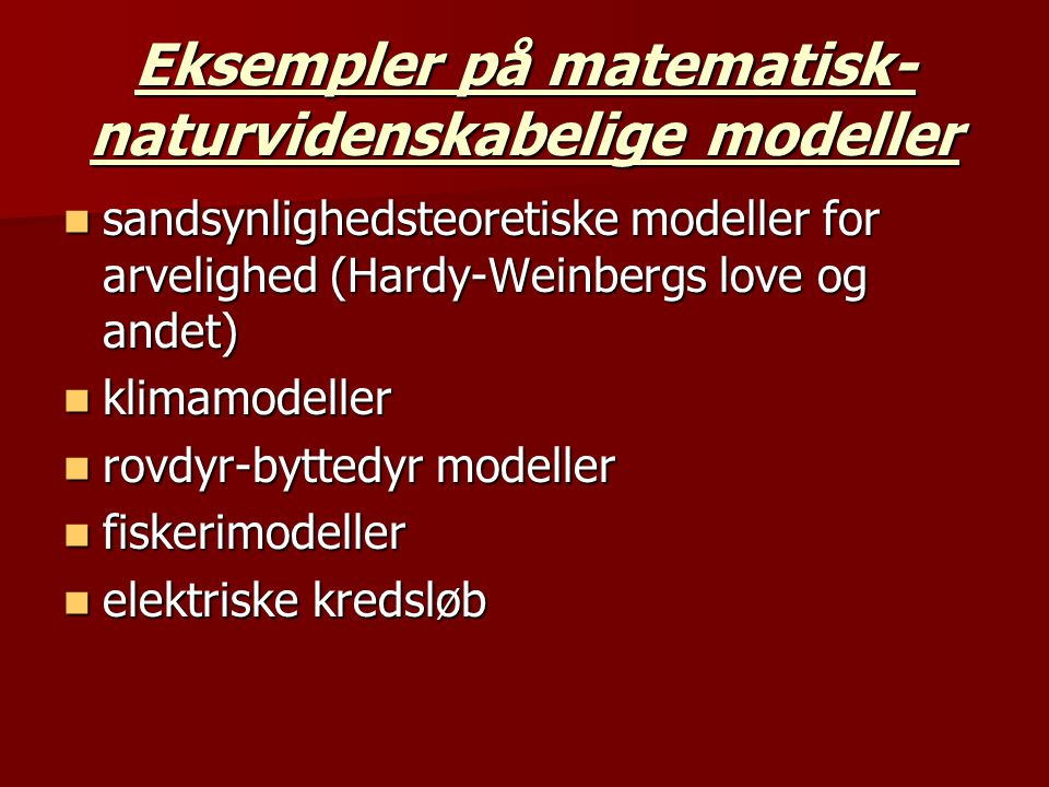 Eksempler på matematisk-naturvidenskabelige modeller