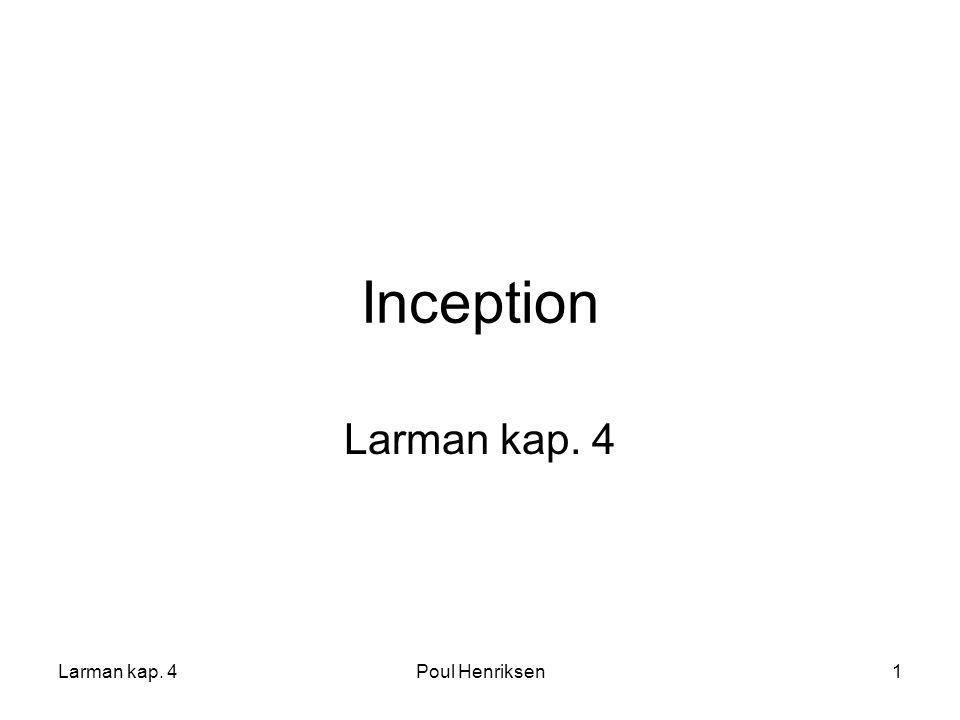 Inception Larman kap. 4 Larman kap. 4 Poul Henriksen
