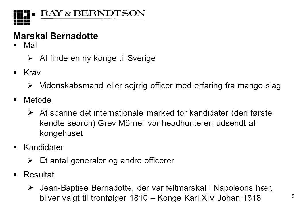 Marskal Bernadotte Mål At finde en ny konge til Sverige Krav