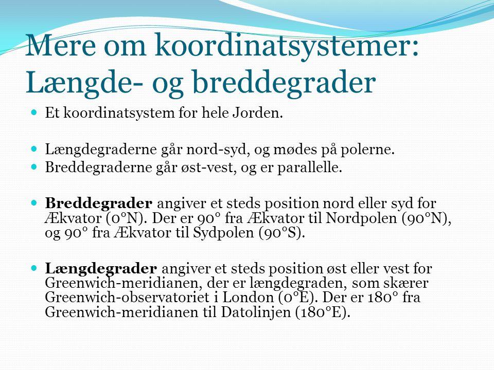 Mere om koordinatsystemer: Længde- og breddegrader