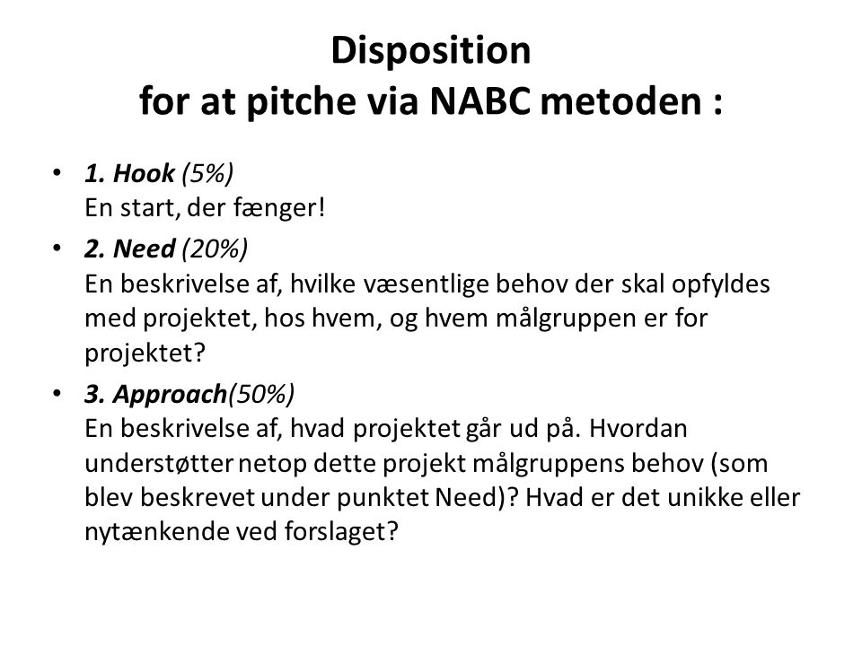 Disposition for at pitche via NABC metoden :