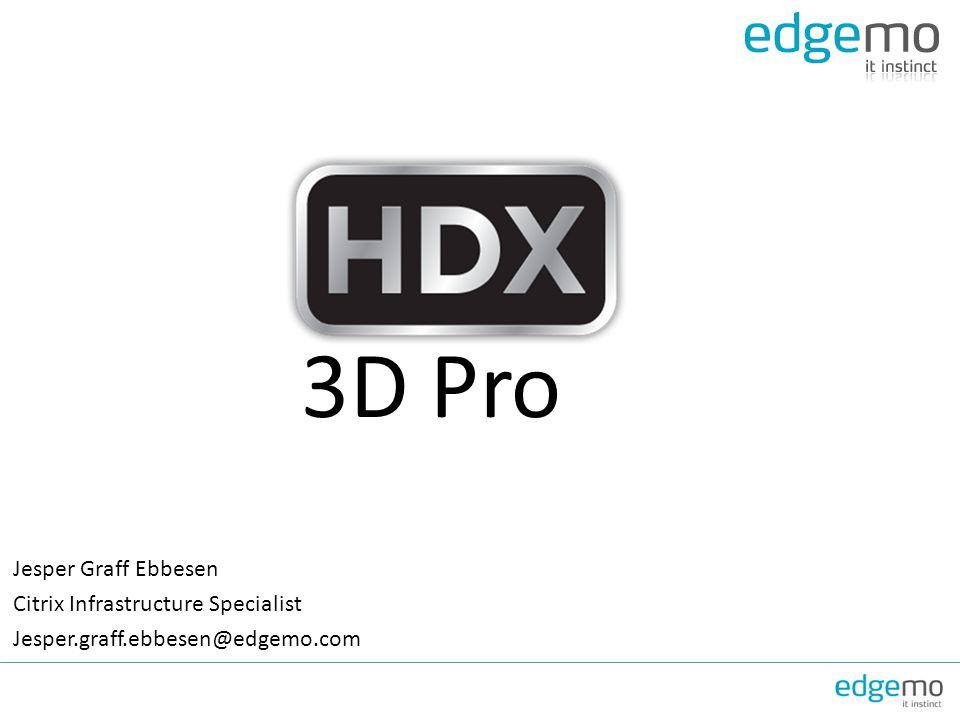 3D Pro Jesper Graff Ebbesen Citrix Infrastructure Specialist