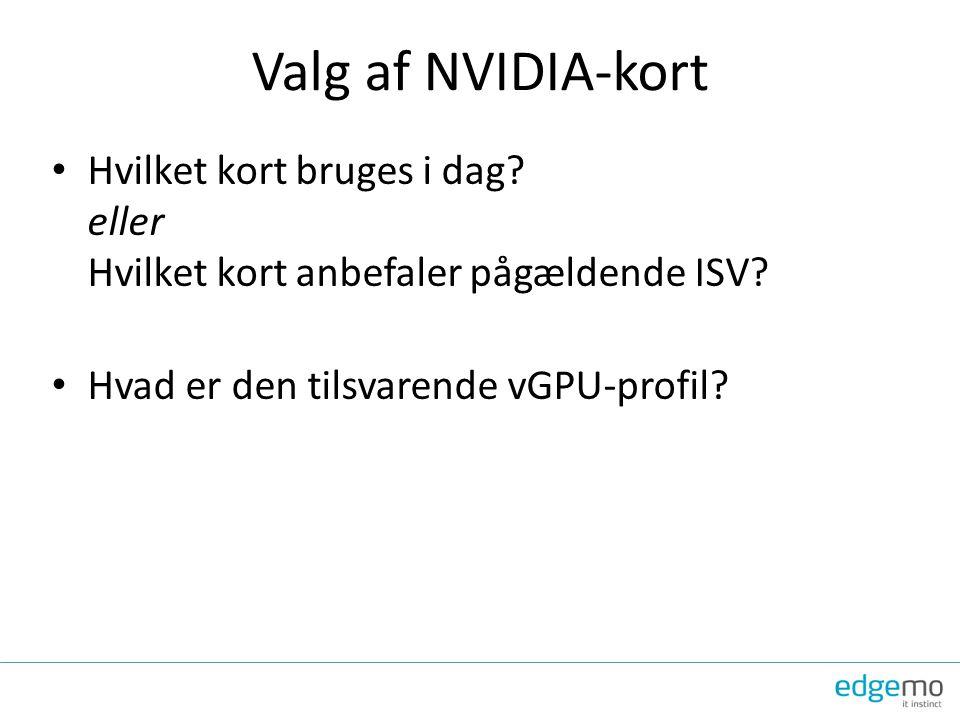Valg af NVIDIA-kort Hvilket kort bruges i dag. eller Hvilket kort anbefaler pågældende ISV.