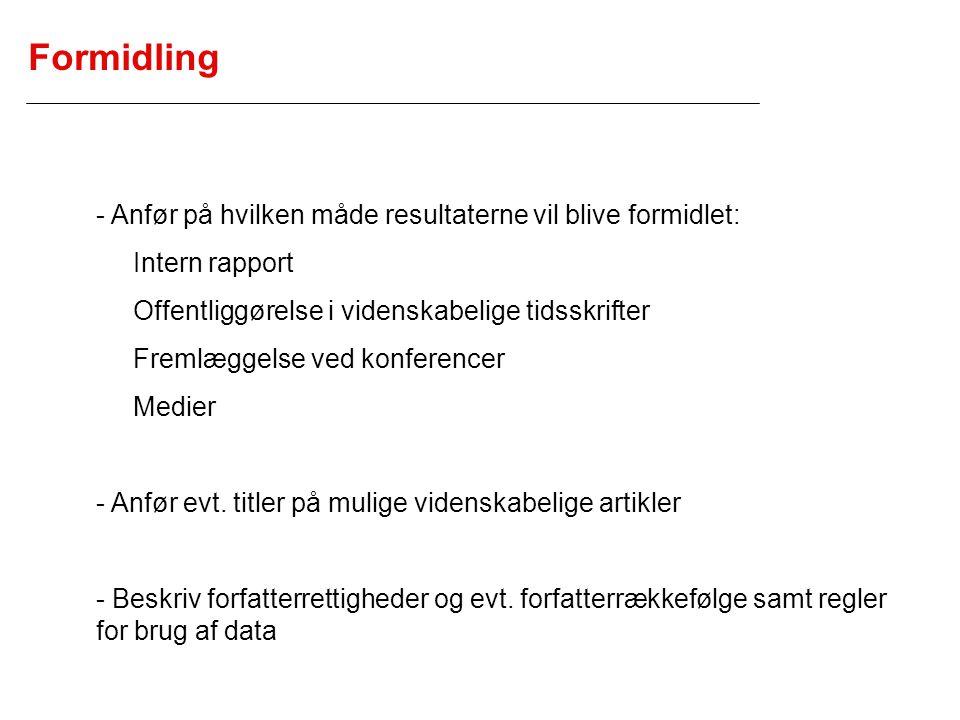 Formidling - Anfør på hvilken måde resultaterne vil blive formidlet: