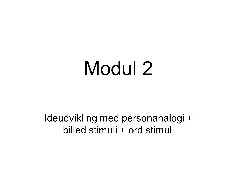 Ideudvikling med personanalogi + billed stimuli + ord stimuli