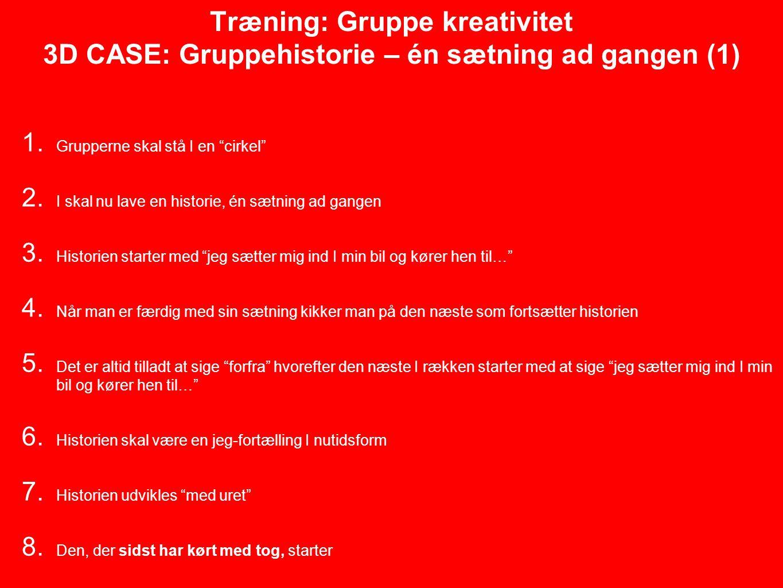 Træning: Gruppe kreativitet 3D CASE: Gruppehistorie – én sætning ad gangen (1)