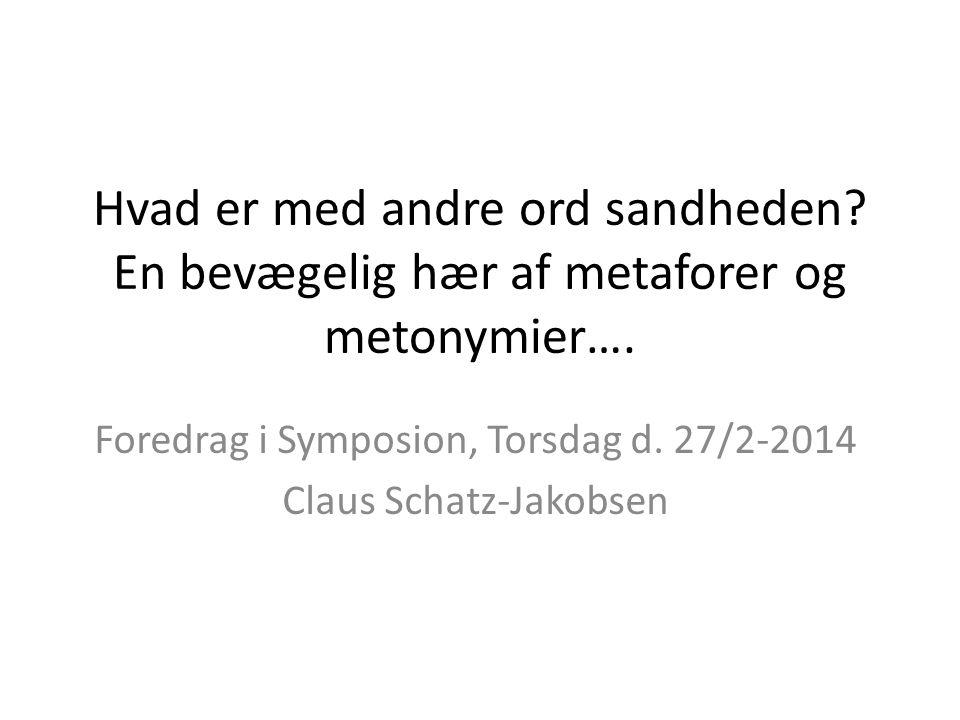 Foredrag i Symposion, Torsdag d. 27/2-2014 Claus Schatz-Jakobsen