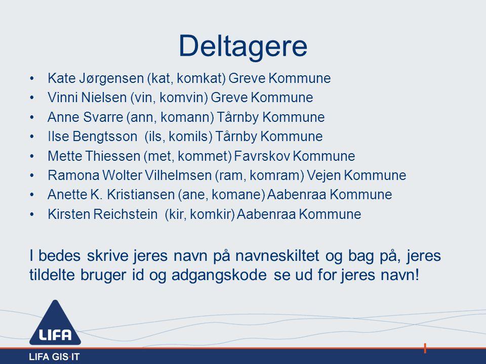 Deltagere Kate Jørgensen (kat, komkat) Greve Kommune. Vinni Nielsen (vin, komvin) Greve Kommune. Anne Svarre (ann, komann) Tårnby Kommune.