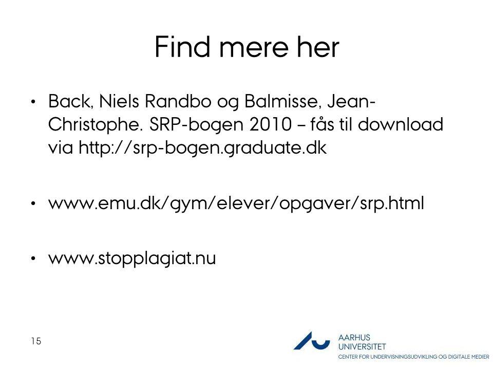 Find mere her Back, Niels Randbo og Balmisse, Jean-Christophe. SRP-bogen 2010 – fås til download via http://srp-bogen.graduate.dk.