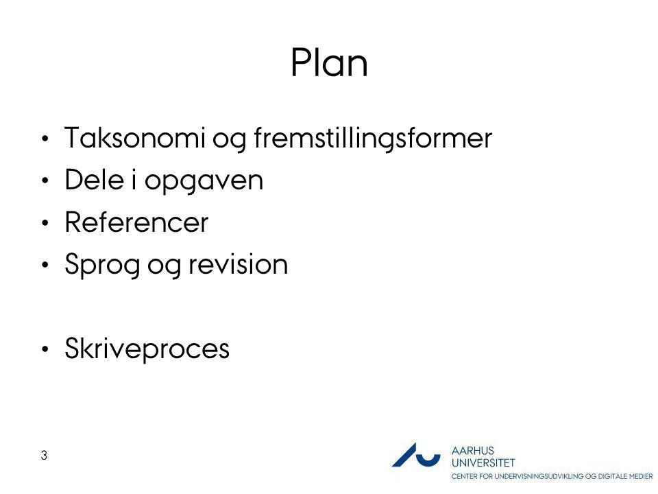 Plan Taksonomi og fremstillingsformer Dele i opgaven Referencer