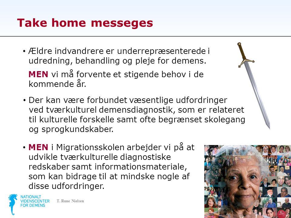 Take home messeges Ældre indvandrere er underrepræsenterede i