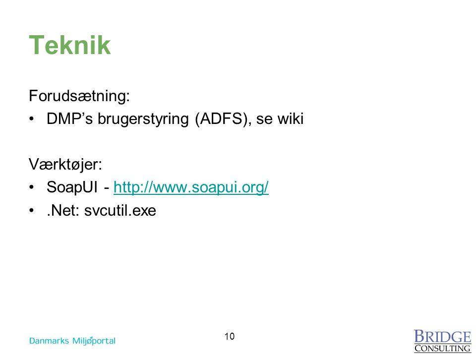 Teknik Forudsætning: DMP's brugerstyring (ADFS), se wiki Værktøjer: