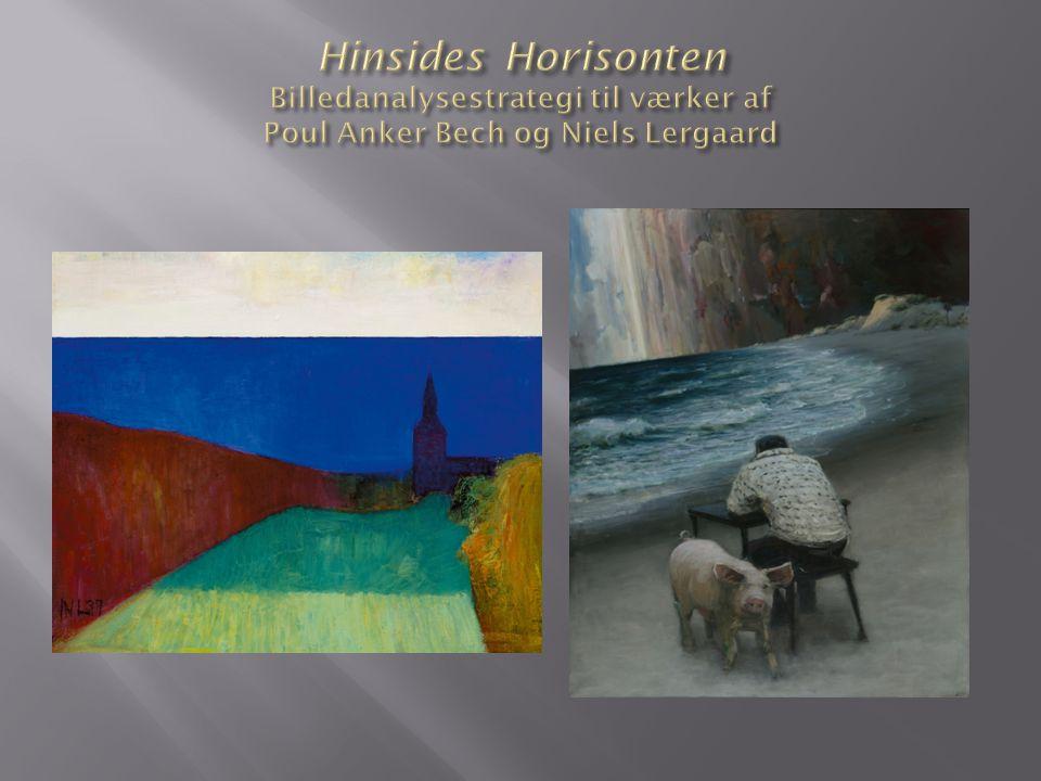 Hinsides Horisonten Billedanalysestrategi til værker af Poul Anker Bech og Niels Lergaard