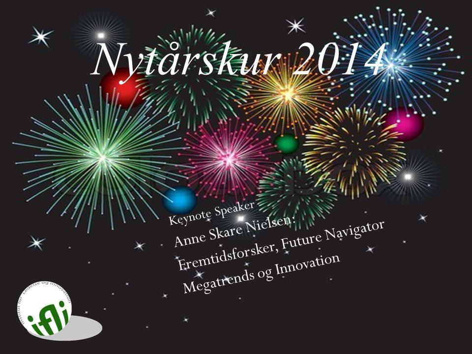 Nytårskur 2014 Anne Skare Nielsen: Fremtidsforsker, Future Navigator