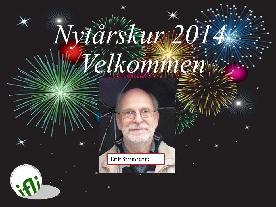 Nytårskur 2014 Velkommen Erik Staunstrup