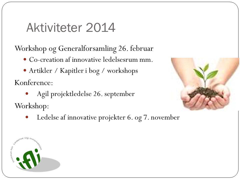 Aktiviteter 2014 Workshop og Generalforsamling 26. februar Konference: