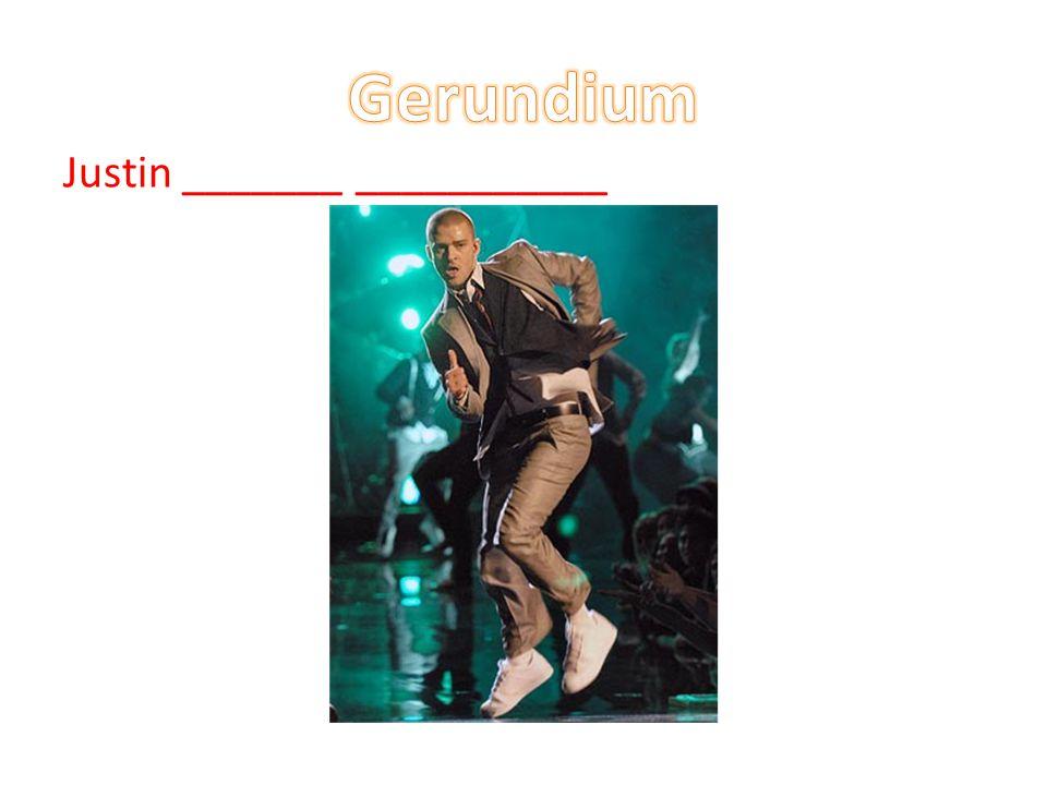 Gerundium Justin _______ ___________