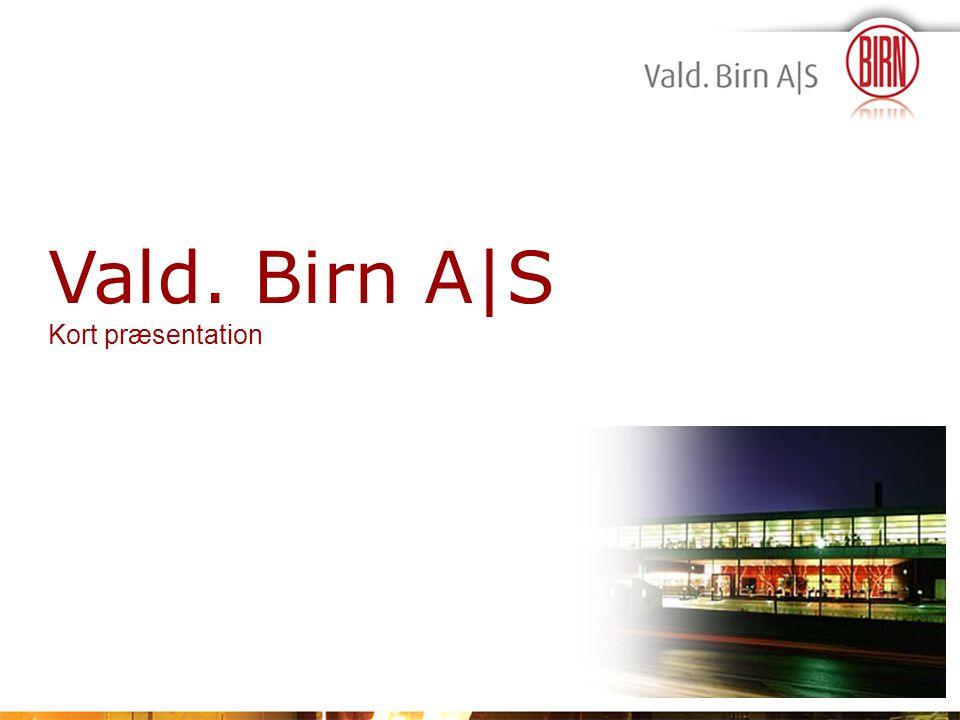 1/18-velkommen Vald. Birn A|S Kort præsentation