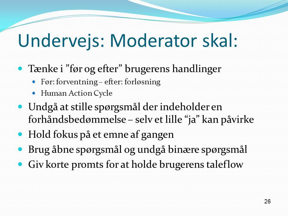 Undervejs: Moderator skal: