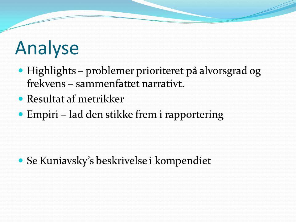 Analyse Highlights – problemer prioriteret på alvorsgrad og frekvens – sammenfattet narrativt. Resultat af metrikker.