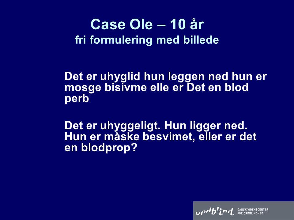Case Ole – 10 år fri formulering med billede
