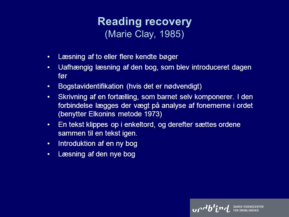 Reading recovery (Marie Clay, 1985)