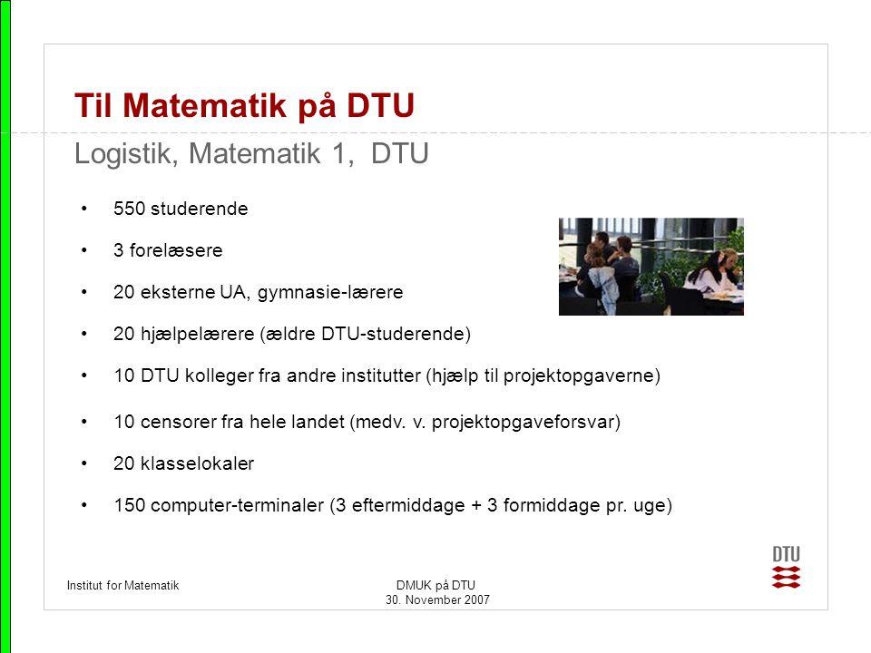 Til Matematik på DTU Logistik, Matematik 1, DTU 550 studerende
