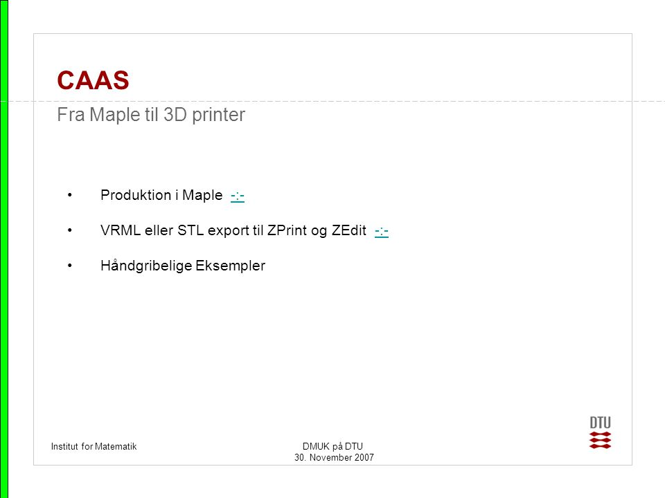 CAAS Fra Maple til 3D printer Produktion i Maple -:-