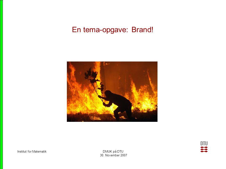 En tema-opgave: Brand! Institut for Matematik DMUK på DTU