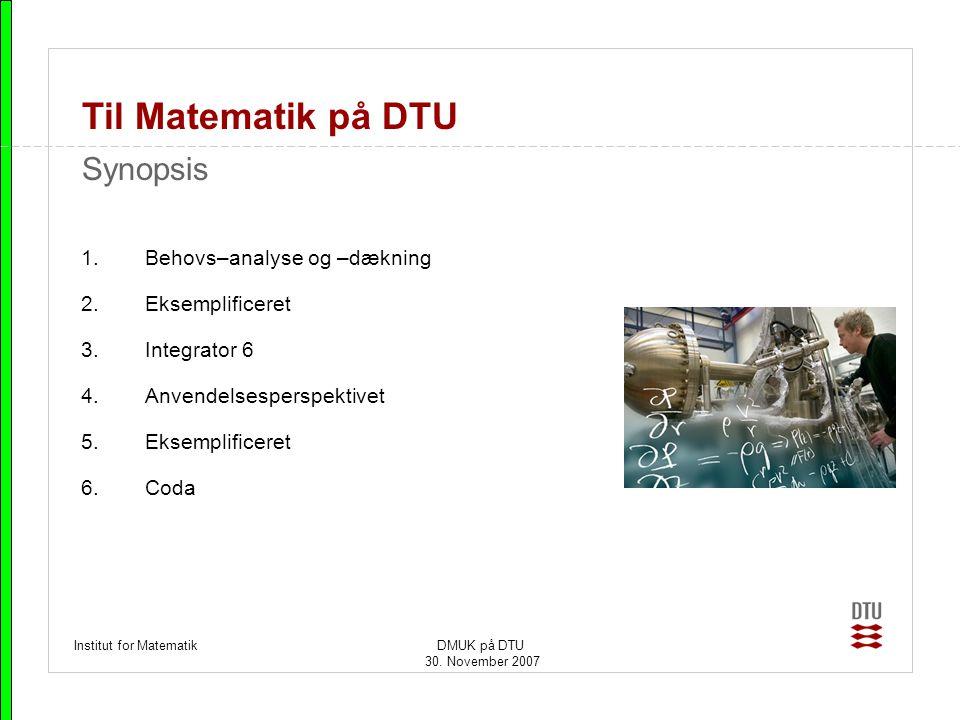 Til Matematik på DTU Synopsis Behovs–analyse og –dækning