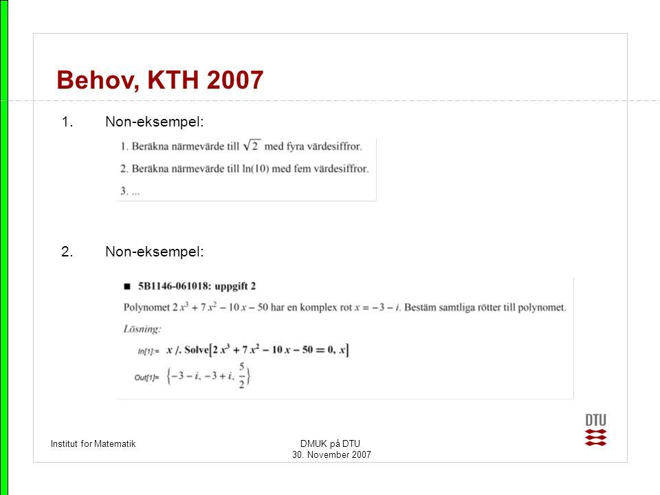 Behov, KTH 2007 Non-eksempel: Institut for Matematik DMUK på DTU