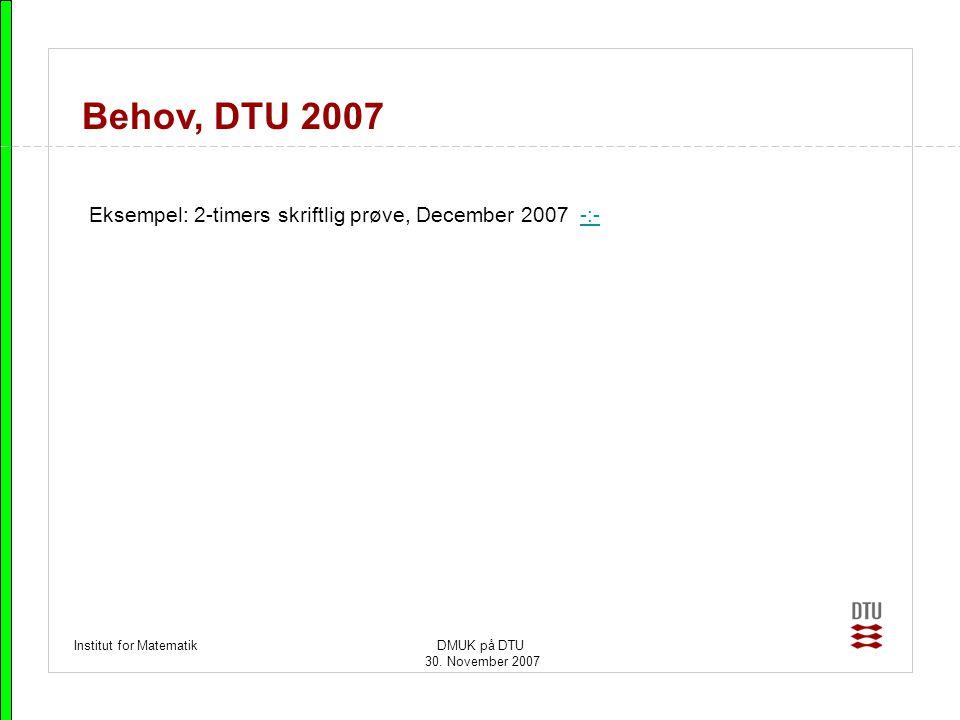 Behov, DTU 2007 Eksempel: 2-timers skriftlig prøve, December 2007 -:-