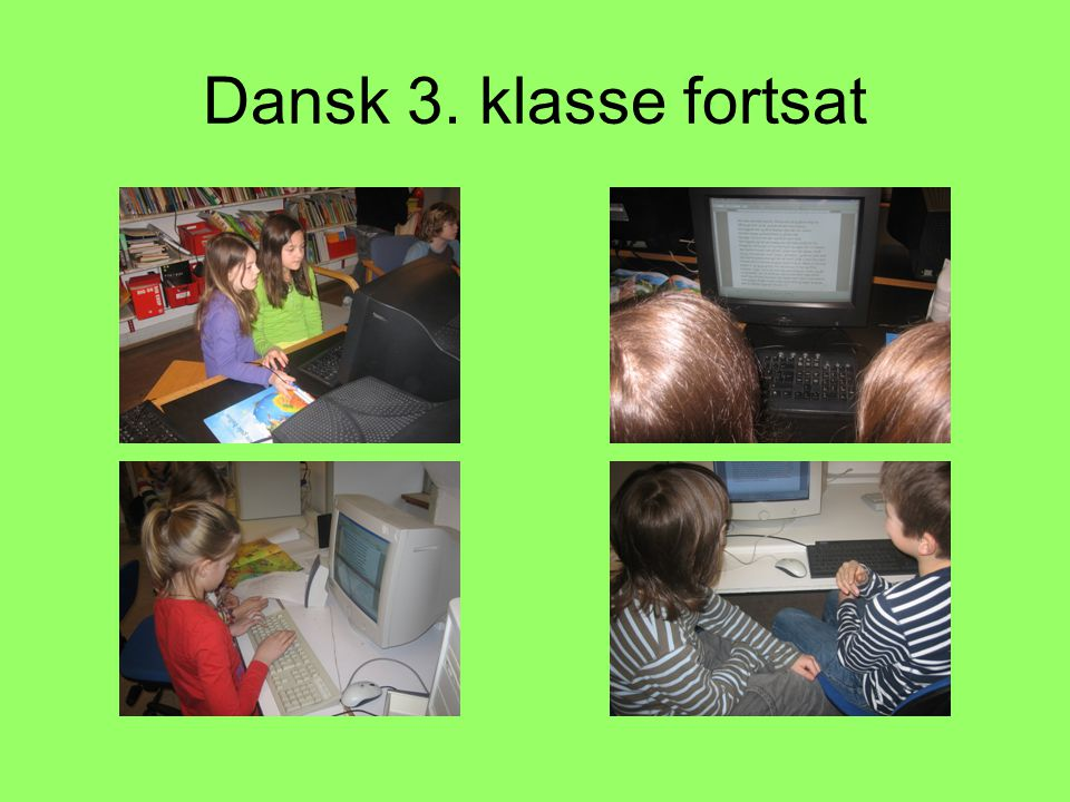 Dansk 3. klasse fortsat