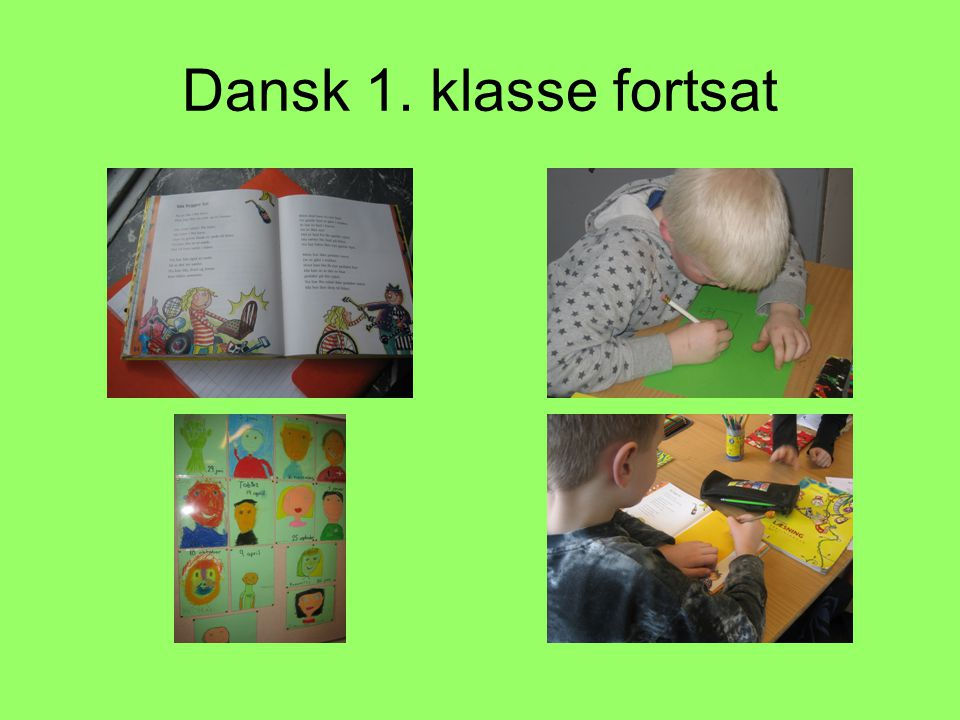 Dansk 1. klasse fortsat