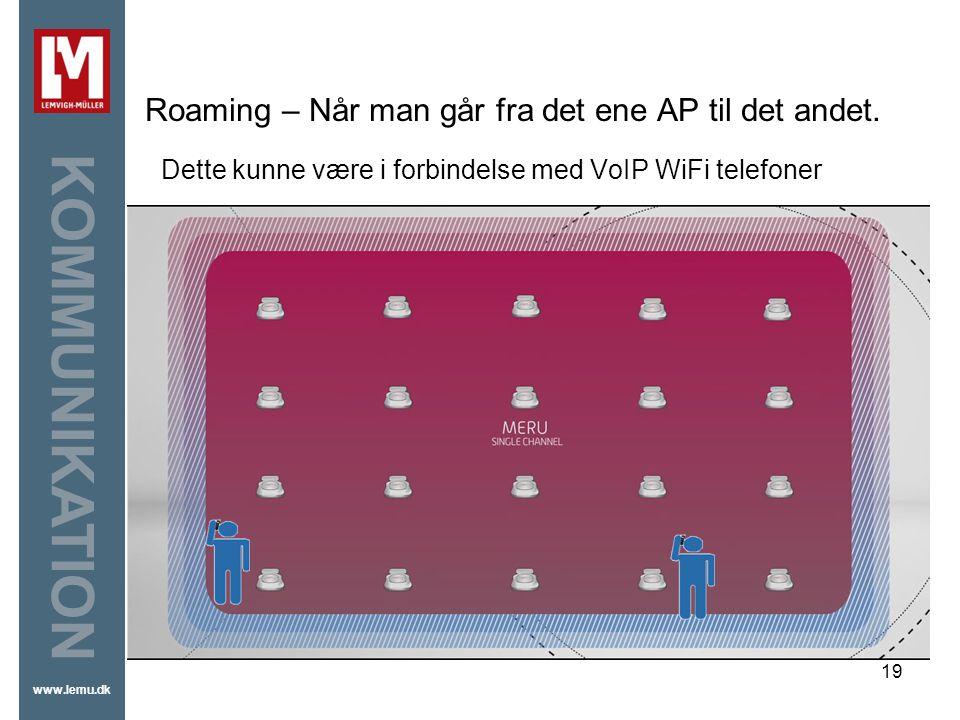 Roaming – Når man går fra det ene AP til det andet.