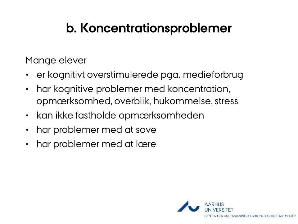 b. Koncentrationsproblemer