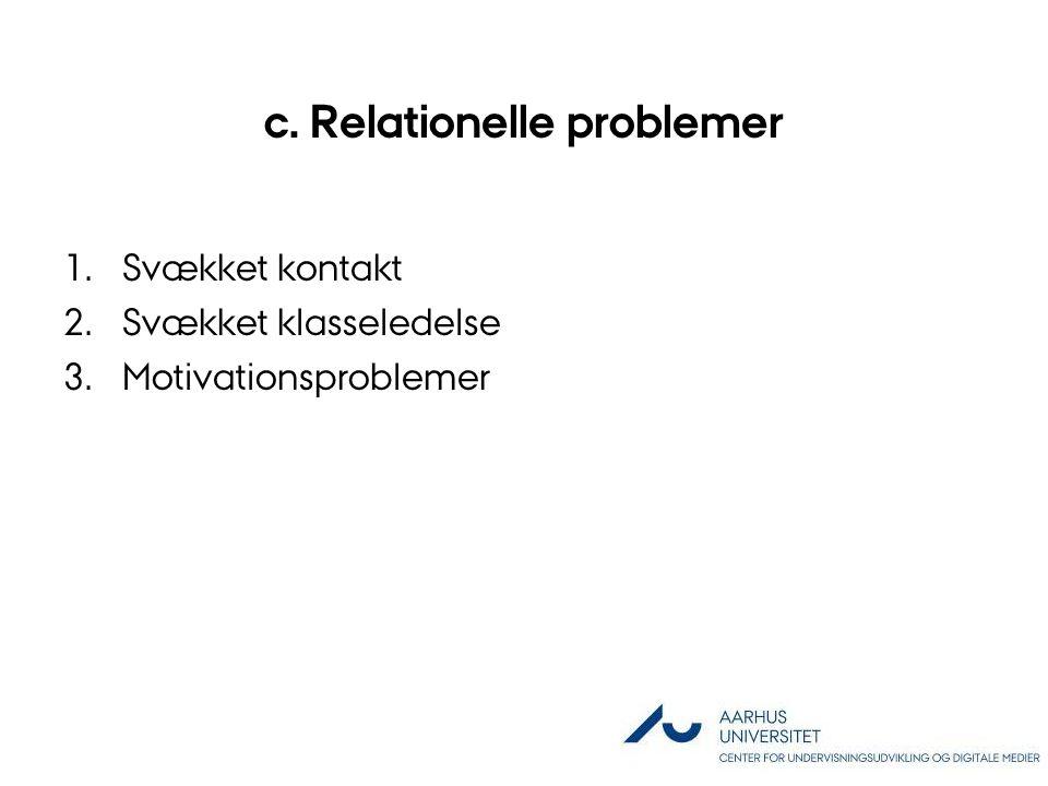 c. Relationelle problemer