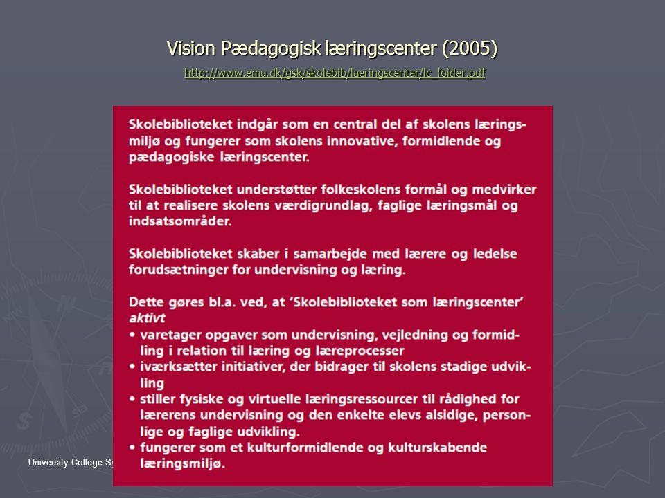 Vision Pædagogisk læringscenter (2005) http://www. emu