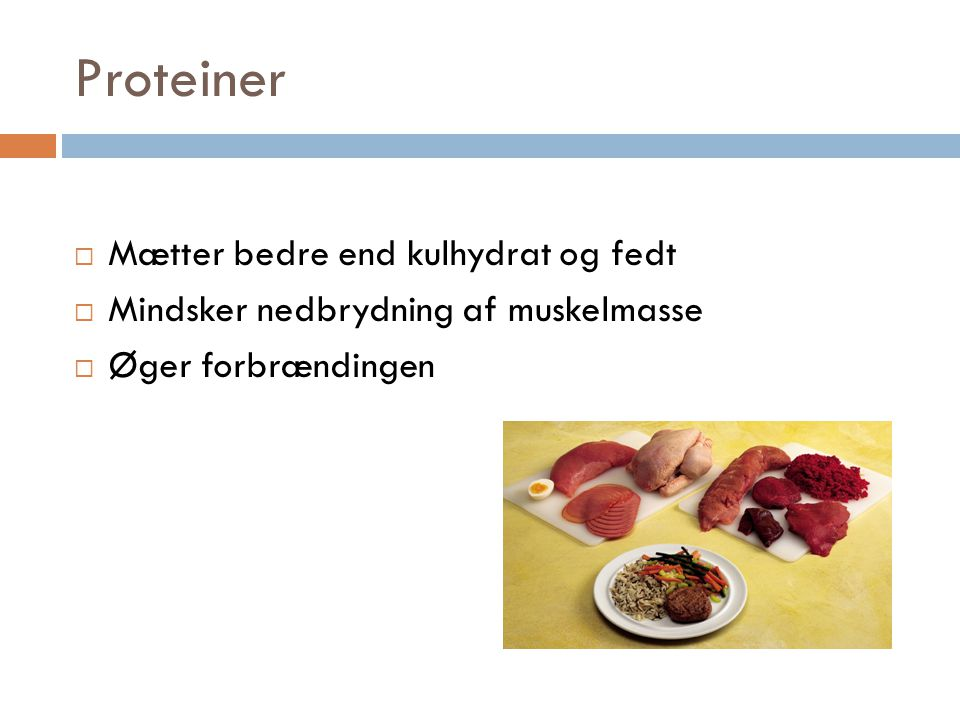 Proteiner Mætter bedre end kulhydrat og fedt